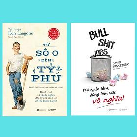 Combo Bullshit Jobs: Đời ngắn lắm, đừng làm việc vô nghĩa + Tự truyện Ken Langone: Từ số 0 đến tỷ phú