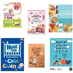 Combo 5 cuốn thực đơn dinh dưỡng cho trẻ từ 0-3 tuổi+bách khoa nuôi dạy trẻ từ 0-3 tuổi +ăn dặm không phải là cuộc chiến+nuôi con không phải là cuộc chiến+để con được ốm (tặng kèm sách người Mỹ giúp con ham đọc sách)