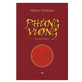 Tiểu thuyết Lịch sử Phùng Vương