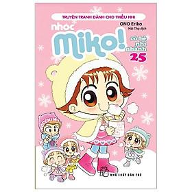 Nhóc Miko! Cô Bé Nhí Nhảnh - Tập 25 (Tái Bản 2020)