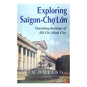 Khám Phá Sài Gòn - Chợ Lớn (Tiếng Anh) - Exploring Saigon - Chợ Lớn Vanishing Heritage Of Hồ Chí Minh City