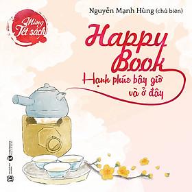 Happy Book - Hạnh Phúc Bây Giờ Và Ở Đây