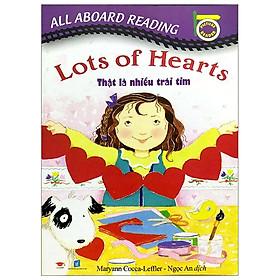All Aboard Reading: Lots Of Hearts - Thật Là Nhiều Trái Tim