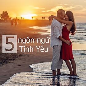Khóa Học 5 Ngôn Ngữ Tình Yêu