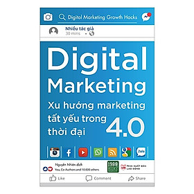 Sách Marketing - Bán Hàng Hay Và Hiệu Quả Trong Thời 4.0: Xu Hướng Marketing Tất Yếu Trong Thời Đại 4.0