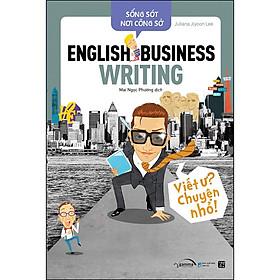 Sống Sót Nơi Công Sở English Business Writing - Viết Ư? Chuyện Nhỏ