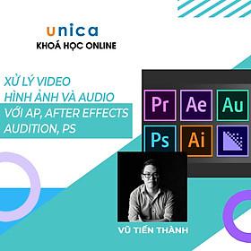 Khóa học trọn đời- Xử lý video, hình ảnh và audio với Adobe Premiere, After Effects, Audition, Photoshop nhuần nhuyễn cùng Giảng viên Vũ Tiến Thành