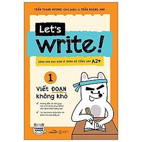 Sách - Let's Write! 01 - Viết Đoạn Không Khó