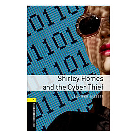Oxford Bookworms Library (3 Ed.) 1: Shirley Homes And The Cyber Thief