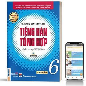 Sách - Tiếng Hàn Tổng Hợp Dành Cho Người Việt Nam Trình Độ Cao Cấp 6 - Bản Màu