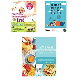 Combo thực đơn dinh dưỡng từ 0-3 tuổi +ăn dặm không phải là cuộc chiến(tặng kèm sách người Mỹ giúp con ham đọc sách)