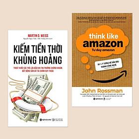 Combo 2 cuốn Kinh tế: Tư Duy Amazon - 50 ½ Ý Tưởng Để Dẫn Đầu Ngành Công Nghệ + Kiếm Tiền Thời Khủng Hoảng - Thoát Khỏi Các Trò Lừa Đảo Khi Thị Trường Chứng Khoán, Bất Động Sản Và Tài Chính Suy Thoái