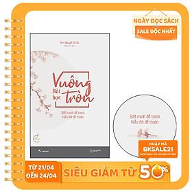 Bài Học Vuông Tròn (Tặng Kèm 01 Bookmark)