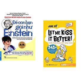Combo 2 cuốn sách: Để Con Bạn Giỏi Như Einstein + Tủ Sách Cùng Con Giỏi Ngoại Ngữ - Thổi Phù Cho Hết Đau Nhé