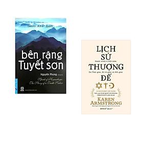 Combo 2 cuốn sách: Bên Rặng Tuyết Sơn + Lịch Sử Thượng Đế (bìa cứng)