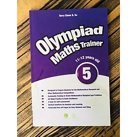 Olympiad Maths Trainer 5 - Sách Dành Cho Trẻ Từ 11 - 12 tuổi ( Phiên Bản Tiếng Anh )