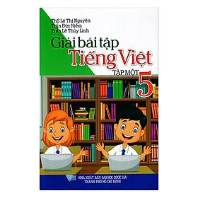 Giải Bài Tập Tiếng Việt Lớp 5 ( Tập 1)