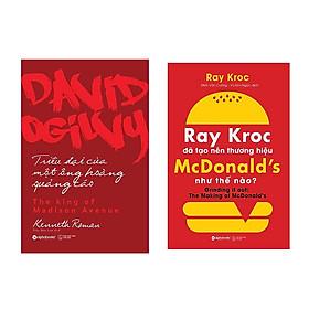 Combo Sách Doanh Nhân: David Ogilvy - Triều Đại Của Một Ông Hoàng Quảng Cáo + Ray Kroc Đã Tạo Nên Thương Hiệu Mcdonald'S Như Thế Nào?