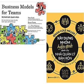 Combo 2 Cuốn Sách:  Xây Dựng Nhóm Hiệu Quả Dành Cho Nhà Quản Lý Bận Rộn + Mô Hình Kinh Doanh Nhóm