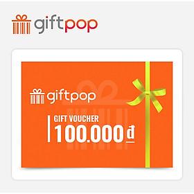 Giftpop - Phiếu Qùa Tặng Giftpop 100K