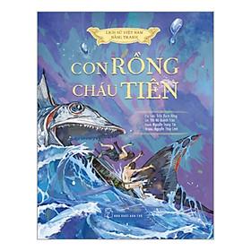 Lịch Sử Việt Nam Bằng Tranh: Con Rồng Cháu Tiên (Bản Màu)