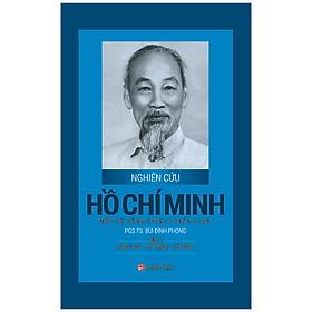 Nghiên Cứu Hồ Chí Minh - Một Số Công Trình Tuyển Chọn Tập 1 :  Chính Trị - Tư Tưởng - Tổ Chức (Bìa Cứng)