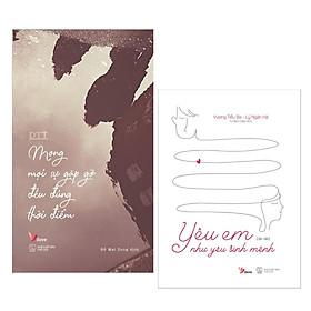 Combo Truyện Ngắn, Tản Văn:  Mong Mọi Sự Gặp Gỡ Đều Đúng Thời Điểm + Yêu Em Như Yêu Sinh Mệnh - (Sách Văn Học Hay, Sách Bán Chạy) - Tặng Kèm Bookmark Greenlife