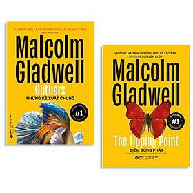 Combo Sách Của Malcolm Gladwell (Tái Bản 2020) : The Tipping Point - Điểm Bùng Phát + Outliers - Những Kẻ Xuất Chúng