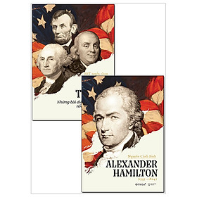 Combo Alexander Hamilton + Tổng Thống Mỹ - Những Bài Diễn Văn Nổi Tiếng (Tái Bản 2018) - Bộ 2 Cuốn
