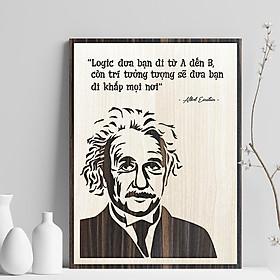 """Tranh tạo động lực bằng Gỗ TBIG044 """"Albert Einstein: logic đưa bạn đi từ a đến b còn trí tưởng tượng sẽ đưa bạn đi khắp mọi nơi"""""""