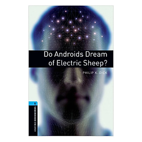 Oxford Bookworms Library (3 Ed.) 5: Do Androids Dream Of Electric Sheep?