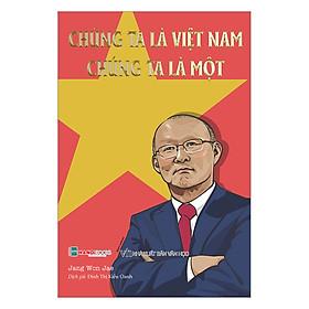Chúng Ta Là Việt Nam, Chúng Ta Là Một