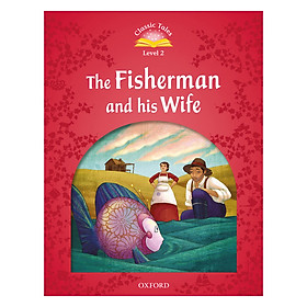 Classic Tales (2 Ed.) 2: The Fishermen and his Wife