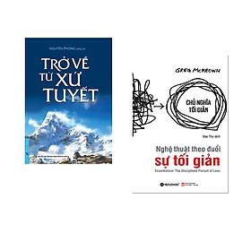 Combo 2 cuốn sách: Trở Về Từ Xứ Tuyết + Nghệ Thuật Theo Đuổi Sự Tối Giản