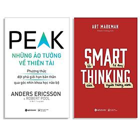 Combo Sách : Peak - Những Ảo Tưởng Về Thiên Tài + Smart Thinking - Lối Tư Duy Của Người Thông Minh