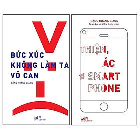 Combo Bức Xúc Không Làm Ta Vô Can + Thiện, Ác Và Smartphone