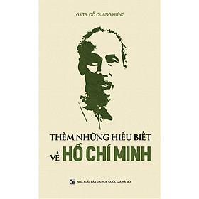 Thêm Những Hiểu Biết Về Hồ Chí Minh