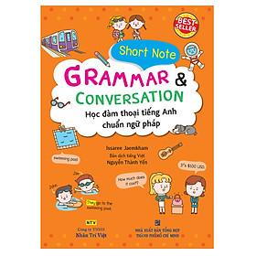 Short Note Grammar & Conversation - Học Đàm Thoại Tiếng Anh Chuẩn Ngữ Pháp