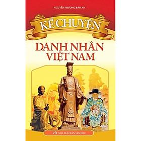 Sách: Kể Chuyện - Danh Nhân Việt Nam