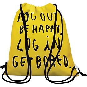 Túi Dây Rút Unisex In Hình Log Out Be Happy, Log In Get Bored - BDTE066