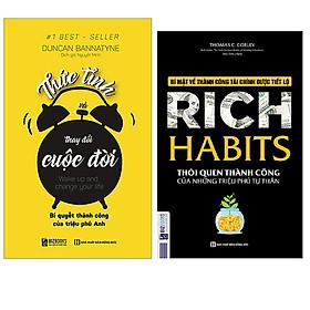 Combo Rich Habits - Thói Quen Thành Công Của Những Triệu Phú Tự Thân+Thức Tỉnh Và Thay Đổi Cuộc Đời: Bí Quyết Thành Công Của Triệu Phú Anh