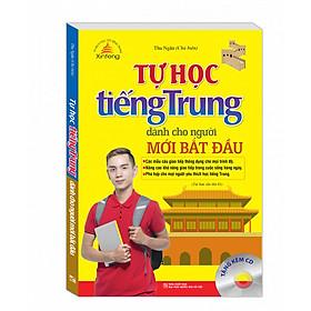 Tự Học Tiếng Trung Cho Người Mới Bắt Đầu (Tái Bản 01 Kèm CD)