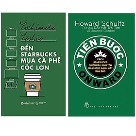 Combo Sách Kinh Doanh : Đến Starbucks Mua Cà Phê Cốc Lớn + Tiến Bước