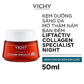 Kem dưỡng giúp sáng da, mờ thâm nám ban đêm Vichy LIFTACTIV COLLAGEN SPECIALIST NIGHT