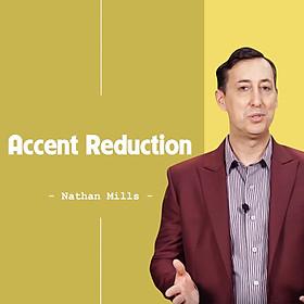Khóa Học Accent Reduction - Nói Tiếng Anh Tự Nhiên Như Người Bản Xứ