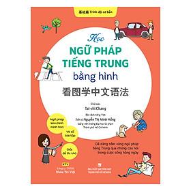 Học Ngữ Pháp Tiếng Trung Bằng Hình – Trình Độ Cơ Bản
