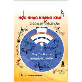 Học Nhạc Không Khó - Từ Nhạc Lý - Đến Hòa Âm (Tái Bản 2020)
