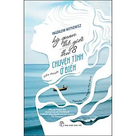 Kỳ Quan Thế Giới Thứ Tám - Chuyện Tình Ở Biển