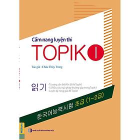 Cẩm Nang Luyện Thi Topik 1 (Tặng Trọn Bộ Tài Liệu Học Tiếng Hàn Online: Giáo Trình Tổng Hợp Và Luyện Thi Topik) (Học Kèm App: MCBooks Application)