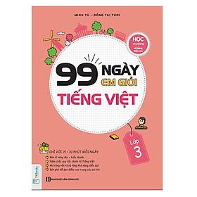 99 Ngày Em Giỏi Tiếng Việt Lớp 3 ( tặng kèm bút chì siêu dễ thương )
